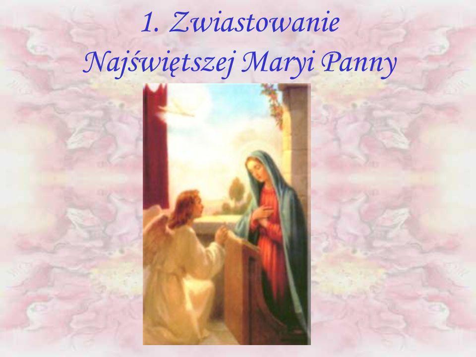 CZĘŚĆ I RADOSNA 1. Zwiastowanie Najświętszej Maryi Pannie 2. Nawiedzenie św. Elżbiety 3. Narodzenie Pana Jezusa w Betlejem 4. Ofiarowanie Pana Jezusa