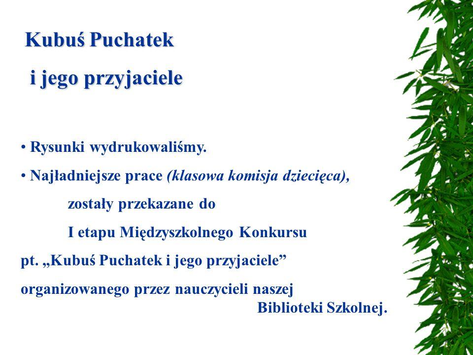 Kubuś Puchatek i jego przyjaciele i jego przyjaciele Rysunki wydrukowaliśmy.