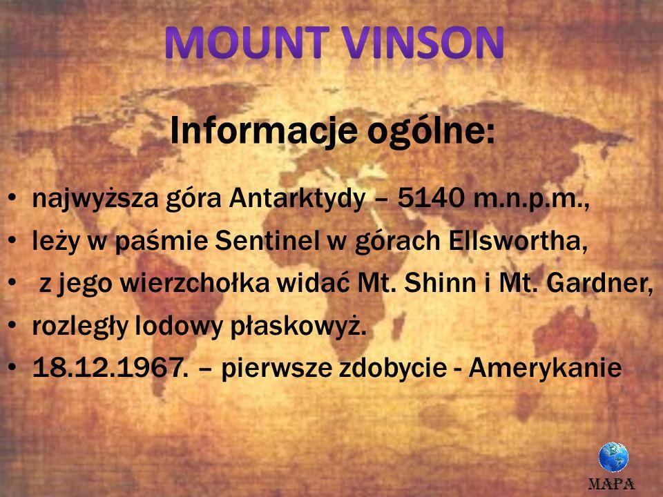 Informacje ogólne: najwyższa góra Antarktydy – 5140 m.n.p.m., leży w paśmie Sentinel w górach Ellswortha, z jego wierzchołka widać Mt. Shinn i Mt. Gar