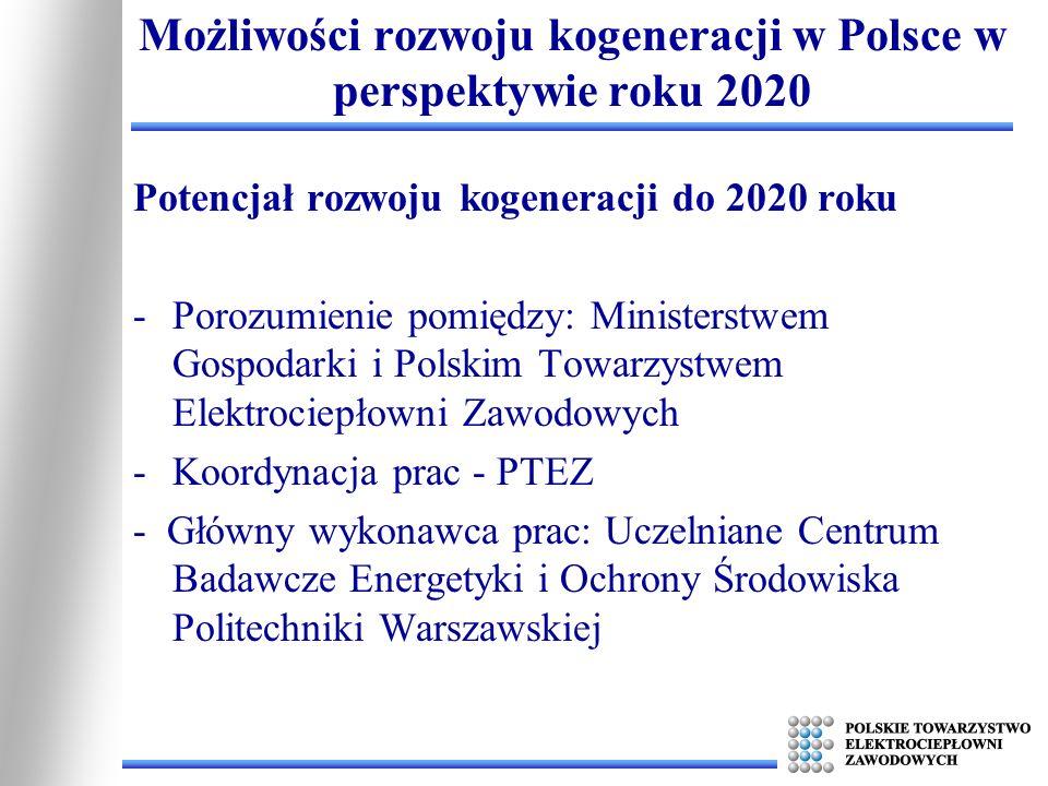Potencjał rozwoju kogeneracji do 2020 roku -Porozumienie pomiędzy: Ministerstwem Gospodarki i Polskim Towarzystwem Elektrociepłowni Zawodowych -Koordy