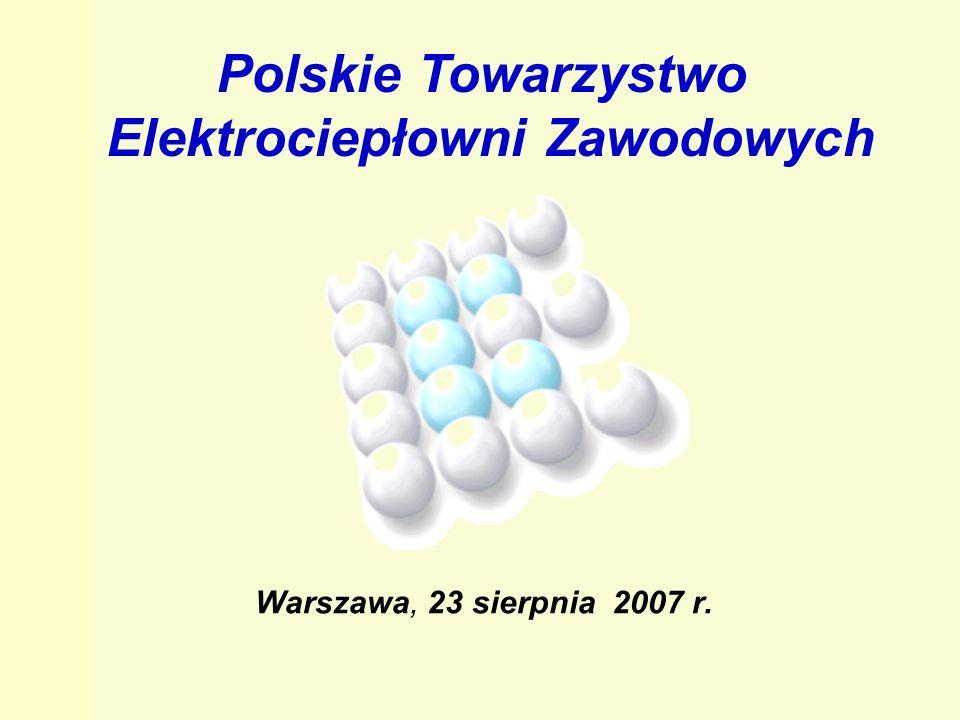 Warszawa, 23 sierpnia 2007 r. Polskie Towarzystwo Elektrociepłowni Zawodowych