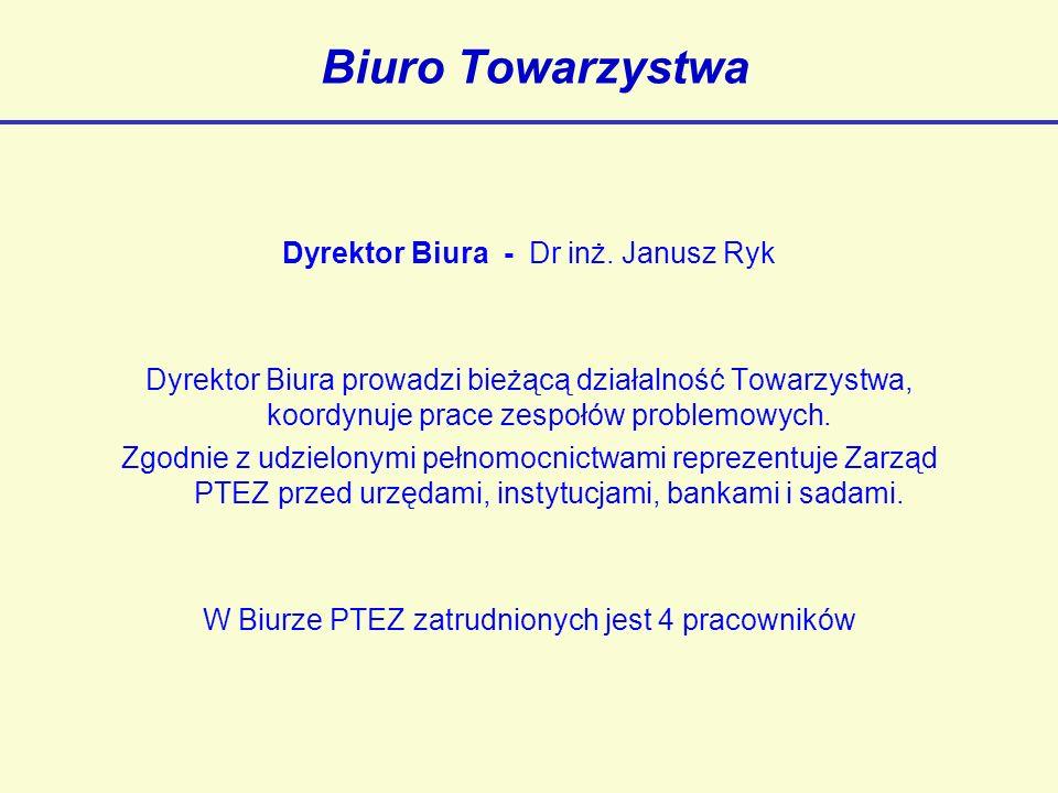 Biuro Towarzystwa Dyrektor Biura - Dr inż.