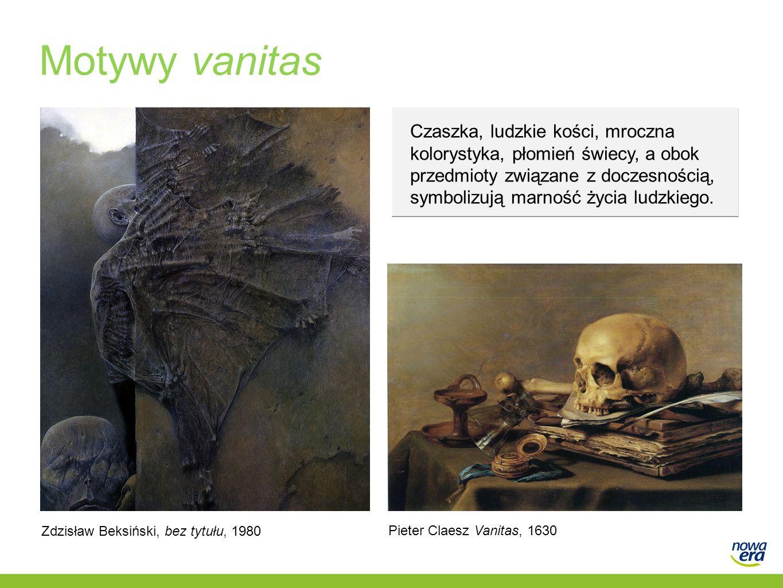 Motywy vanitas Czaszka, ludzkie kości, mroczna kolorystyka, płomień świecy, a obok przedmioty związane z doczesnością, symbolizują marność życia ludzk
