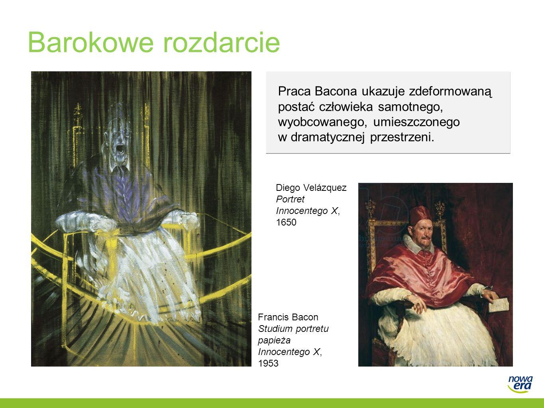 Barokowe rozdarcie Praca Bacona ukazuje zdeformowaną postać człowieka samotnego, wyobcowanego, umieszczonego w dramatycznej przestrzeni. Francis Bacon