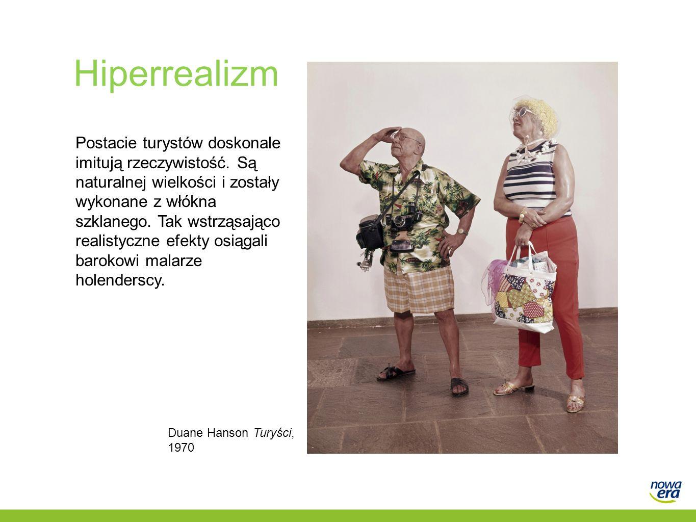 Hiperrealizm Postacie turystów doskonale imitują rzeczywistość. Są naturalnej wielkości i zostały wykonane z włókna szklanego. Tak wstrząsająco realis