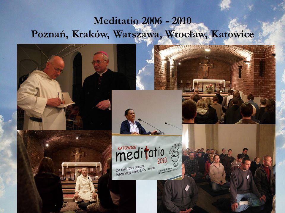 Meditatio 2006 - 2010 Poznań, Kraków, Warszawa, Wrocław, Katowice