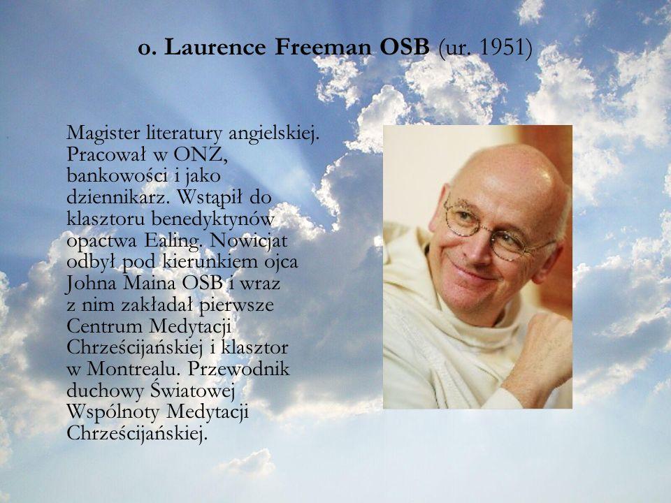o.Laurence Freeman OSB (ur. 1951) Magister literatury angielskiej.