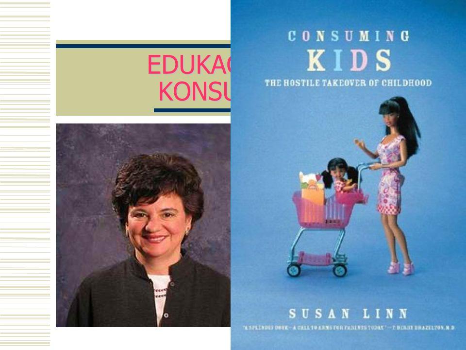 EDUKACJA ANTY- KONSUMENCKA SUSAN LINN i jej partyzantka na konferencjach dotyczących marketingu na rynku dziecięcym