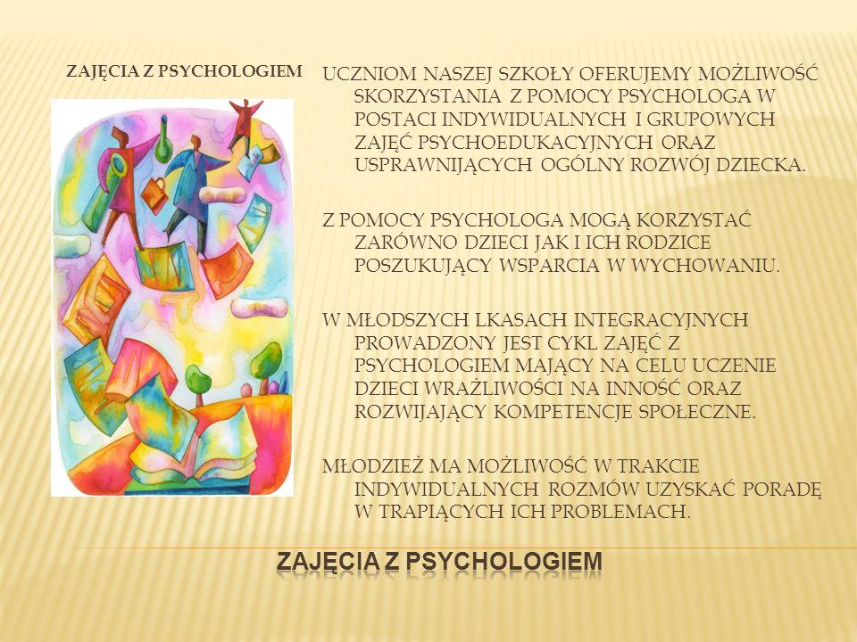 ZAJĘCIA Z PSYCHOLOGIEM UCZNIOM NASZEJ SZKOŁY OFERUJEMY MOŻLIWOŚĆ SKORZYSTANIA Z POMOCY PSYCHOLOGA W POSTACI INDYWIDUALNYCH I GRUPOWYCH ZAJĘĆ PSYCHOEDU