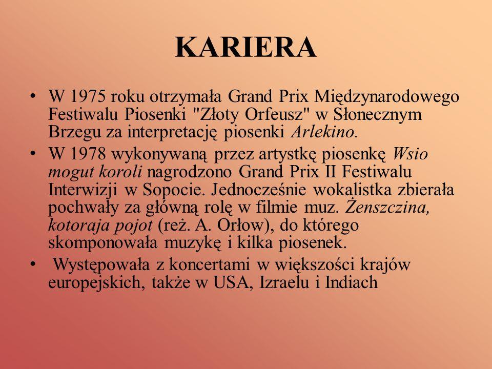 KARIERA W 1975 roku otrzymała Grand Prix Międzynarodowego Festiwalu Piosenki
