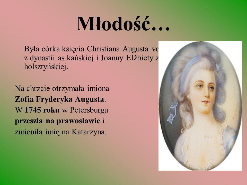 Młodość… Była córka księcia Christiana Augusta von Anhalt-Zerbst z dynastii as kańskiej i Joanny Elżbiety z dynastii holsztyńskiej. Na chrzcie otrzyma