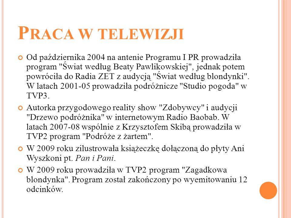 P RACA W TELEWIZJI Od października 2004 na antenie Programu I PR prowadziła program