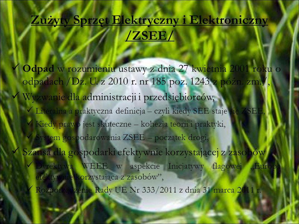 Zużyty Sprzęt Elektryczny i Elektroniczny /ZSEE/ Odpad w rozumieniu ustawy z dnia 27 kwietnia 2001 roku o odpadach /Dz. U. z 2010 r. nr 185 poz. 1243