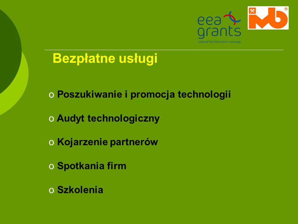 Bezpłatne usługi o Poszukiwanie i promocja technologii o Audyt technologiczny o Kojarzenie partnerów o Spotkania firm o Szkolenia