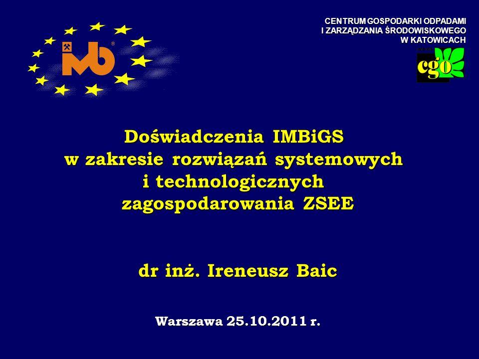 Instytut Mechanizacji Budownictwa i Górnictwa Skalnego 2 Doświadczenia IMBiGS w zakresie rozwiązań systemowych i technologicznych zagospodarowania ZSEE Doświadczenia IMBiGS wynikają z realizacji projektu celowego zamawianego PCZ-013-26 pn: Krajowy system zbiórki i utylizacji wycofywanych z eksploatacji urządzeń elektrycznych i elektronicznych Instytucja Zamawiająca i Współfinansująca MINISTERSTWO GOSPODARKI Instytucja Finansująca MINISTERSTWO NAUKI I SZKOLNICTWA WYŻSZEGO Konsorcjum realizacyjne: Instytut Mechanizacji Budownictwa i Górnictwa Skalnego Instytut Tele- i Radiotechniczny Przemysłowy Instytut Automatyki i Pomiarów Instytut Elektrotechniki Instytut Metali Nieżelaznych
