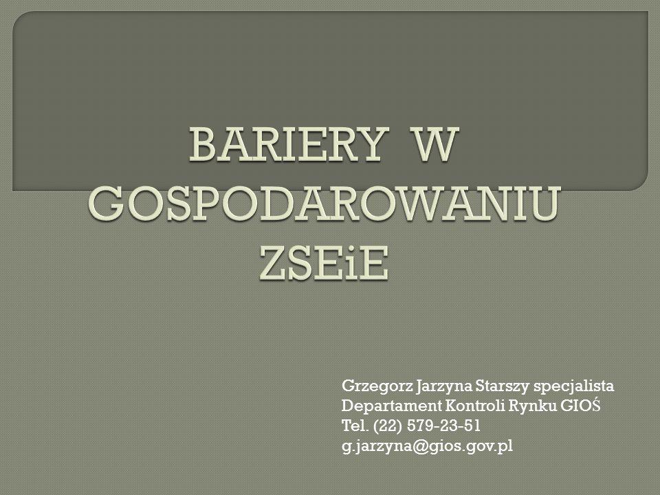 Grzegorz Jarzyna Starszy specjalista Departament Kontroli Rynku GIO Ś Tel. (22) 579-23-51 g.jarzyna@gios.gov.pl