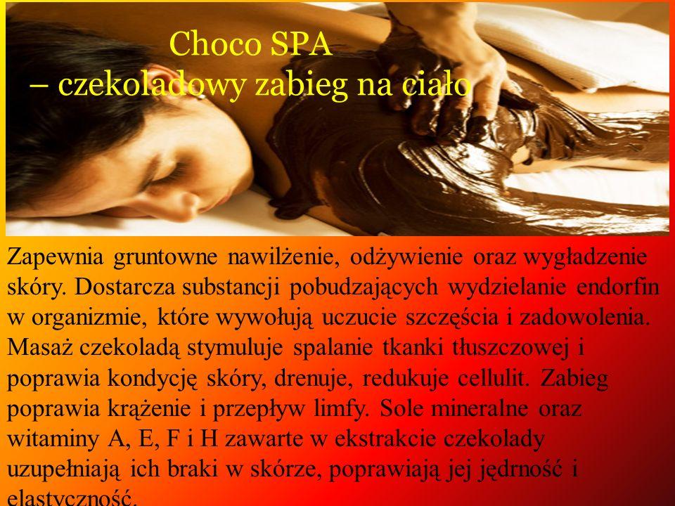 Choco SPA – czekoladowy zabieg na ciało Zapewnia gruntowne nawilżenie, odżywienie oraz wygładzenie skóry. Dostarcza substancji pobudzających wydzielan