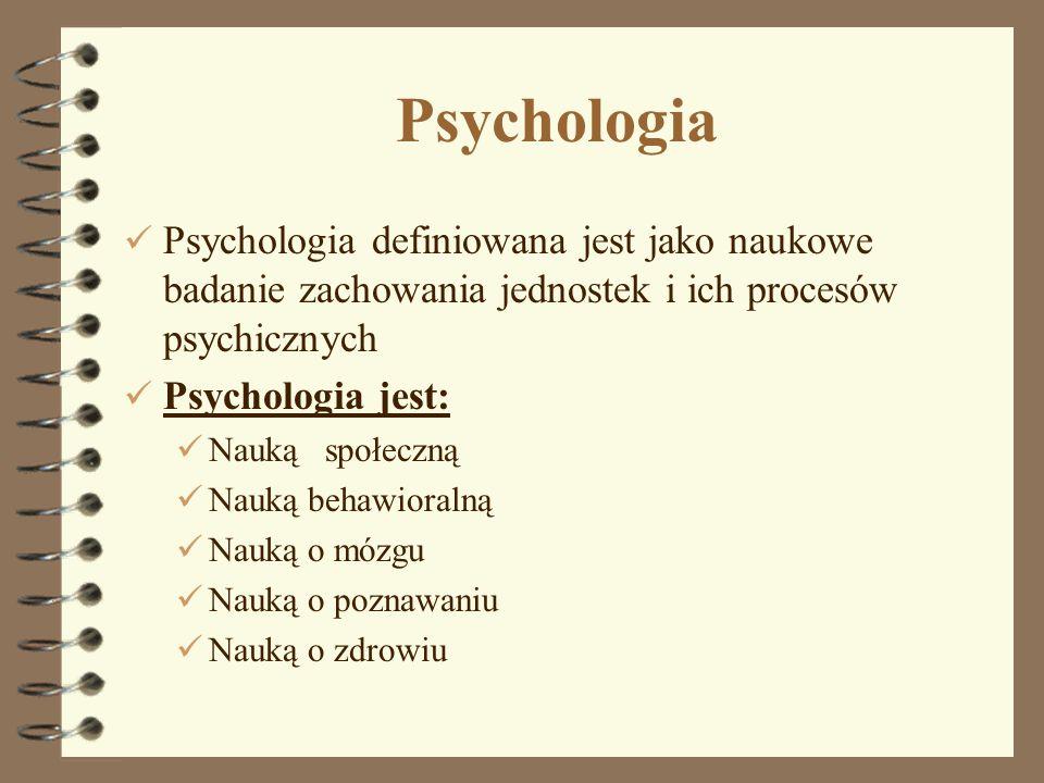 1 Psychologia Psychologia definiowana jest jako naukowe badanie zachowania jednostek i ich procesów psychicznych Psychologia jest: Nauką społeczną Nau