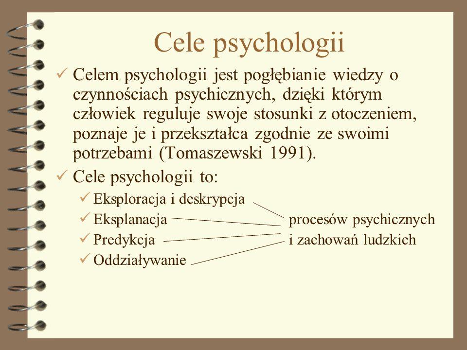 3 Przedmiot zainteresowania psychologii Psychologia ogólna wypracowała sobie wiele klas zagadnień szczegółowych, których opisem i interpretacją się zajmuje: sfera motywacyjna człowieka – określająca mechanizmy ukierunkowujące zachowania; sfera emocji i uczuć – dotycząca rozkładów stanów aktywacji i mobilizacji energii, klasyfikacji stanów emocjonalnych i ich energetyzującej roli w zachowaniu; procesy umysłowe o charakterze elementarnym – poszukiwania, odbioru i selekcji informacji; integrowania, redukowania i transformowania informacji; utrwalania, przechowywania i odtwarzania informacji oraz procesy wieloaspektowej analizy i przetwarzanie informacji; złożone programy umysłowe przewidywania, programowania, kontroli i korekcji działania; świadomość; plany i programy działania; poziomy organizacji zachowania, postawy wobec otoczenia.
