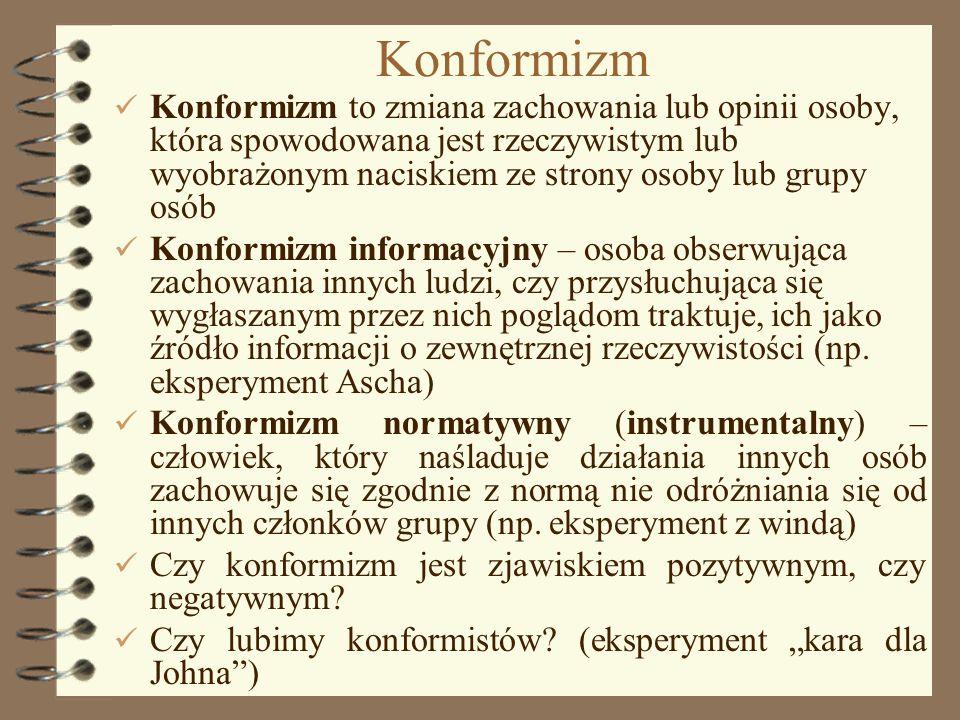 1 Konformizm Konformizm to zmiana zachowania lub opinii osoby, która spowodowana jest rzeczywistym lub wyobrażonym naciskiem ze strony osoby lub grupy
