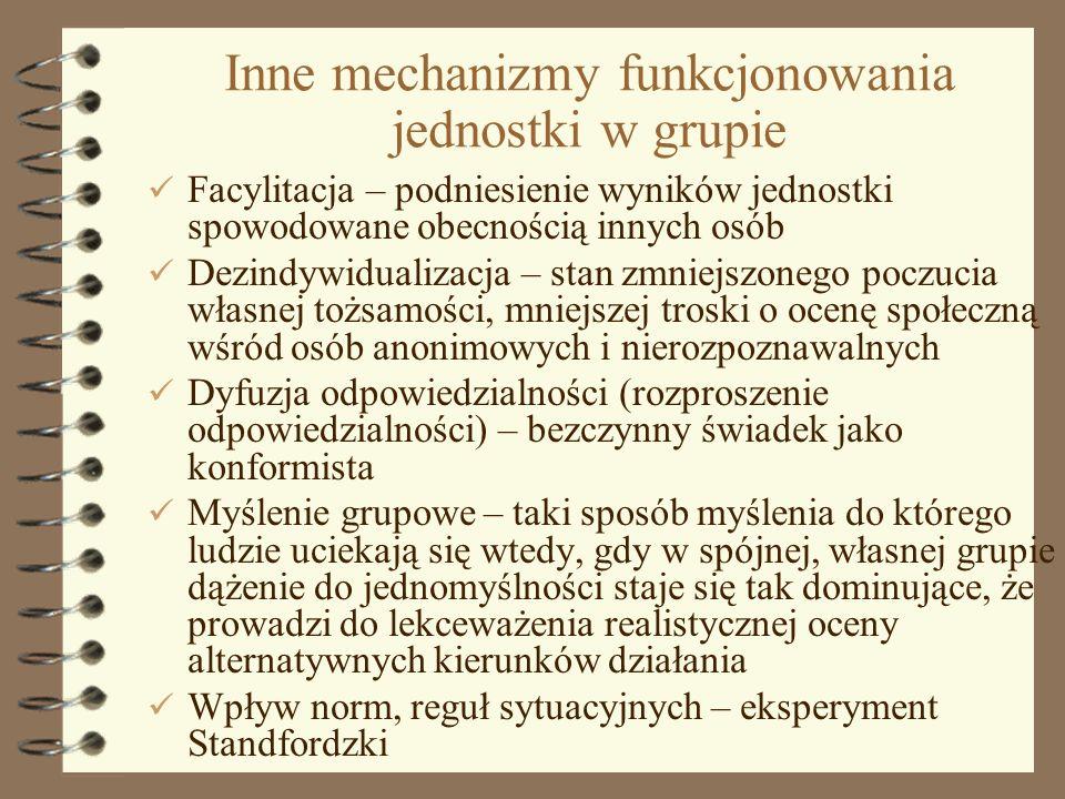 3 Inne mechanizmy funkcjonowania jednostki w grupie Facylitacja – podniesienie wyników jednostki spowodowane obecnością innych osób Dezindywidualizacj