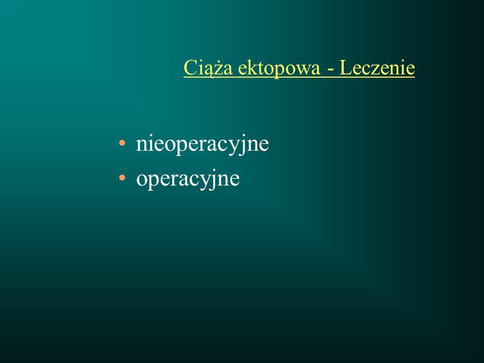 Ciąża ektopowa - Leczenie nieoperacyjne operacyjne