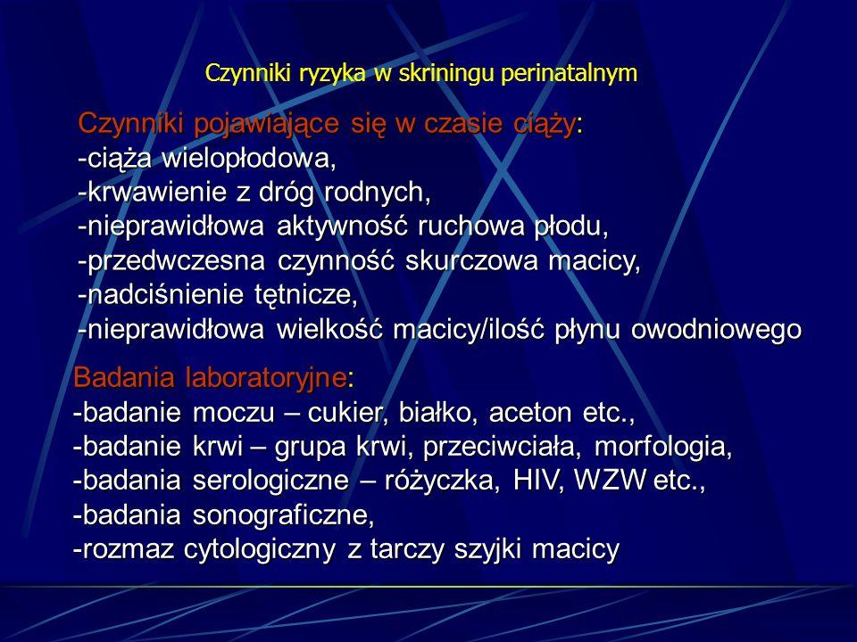Rekomendacje postępowania klinicznego w zależności od obserwowanych czynników ryzyka – badania laboratoryjne: ujemny czynnik Rh Możliwość immunizacji Kontrola przeciwciał podcza pierwszej wizyty, w 28 i 34 tyg.