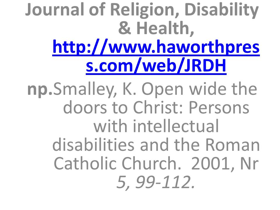 Journal of Religion, Disability & Health, http://www.haworthpres s.com/web/JRDH http://www.haworthpres s.com/web/JRDH np.Smalley, K. Open wide the doo