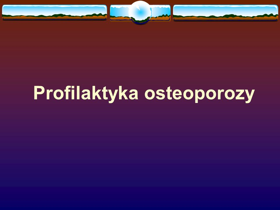 Profilaktyka osteoporozy