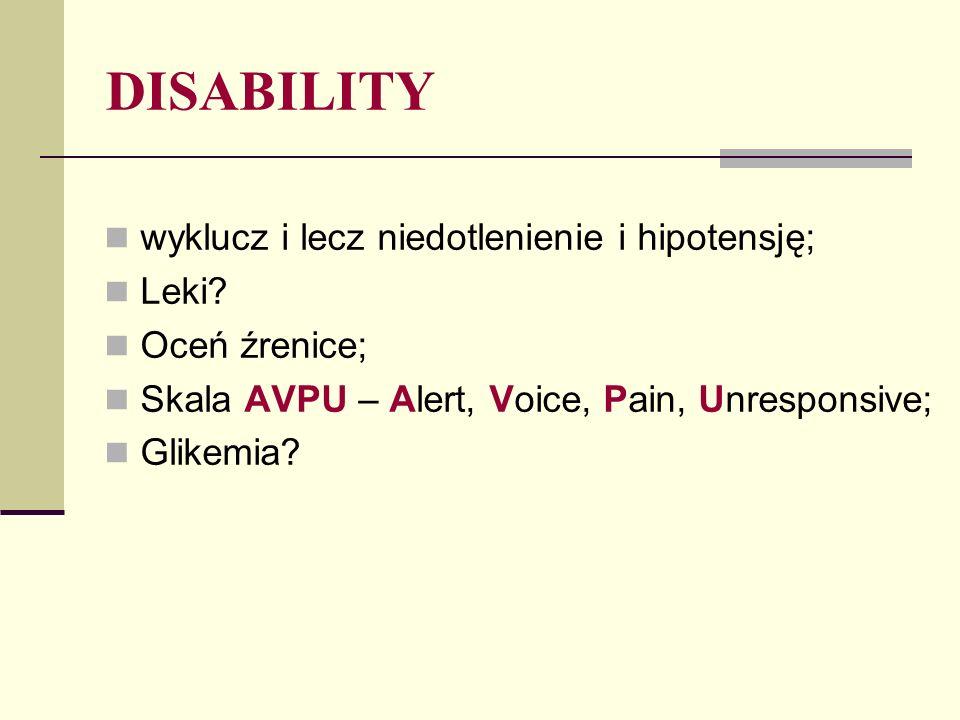 DISABILITY wyklucz i lecz niedotlenienie i hipotensję; Leki.