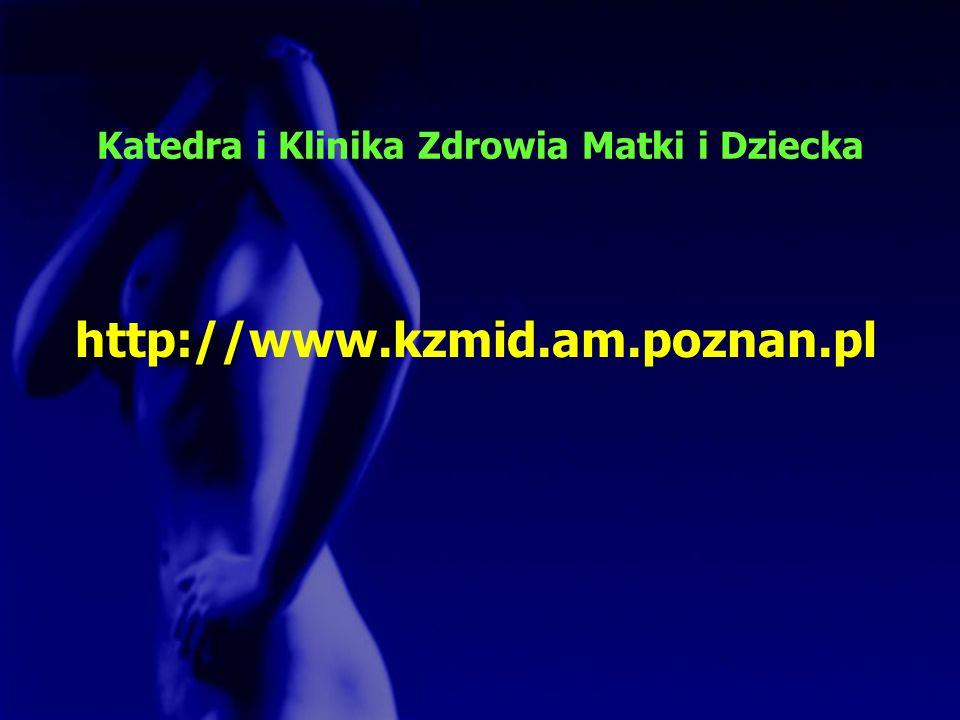 Katedra i Klinika Zdrowia Matki i Dziecka http://www.kzmid.am.poznan.pl