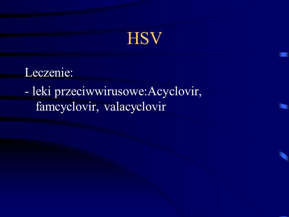 HSV Leczenie: - leki przeciwwirusowe:Acyclovir, famcyclovir, valacyclovir