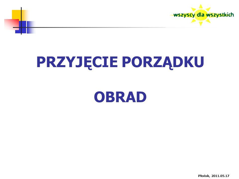 PRZYJĘCIE PORZĄDKU OBRAD Płońsk, 2011.05.17