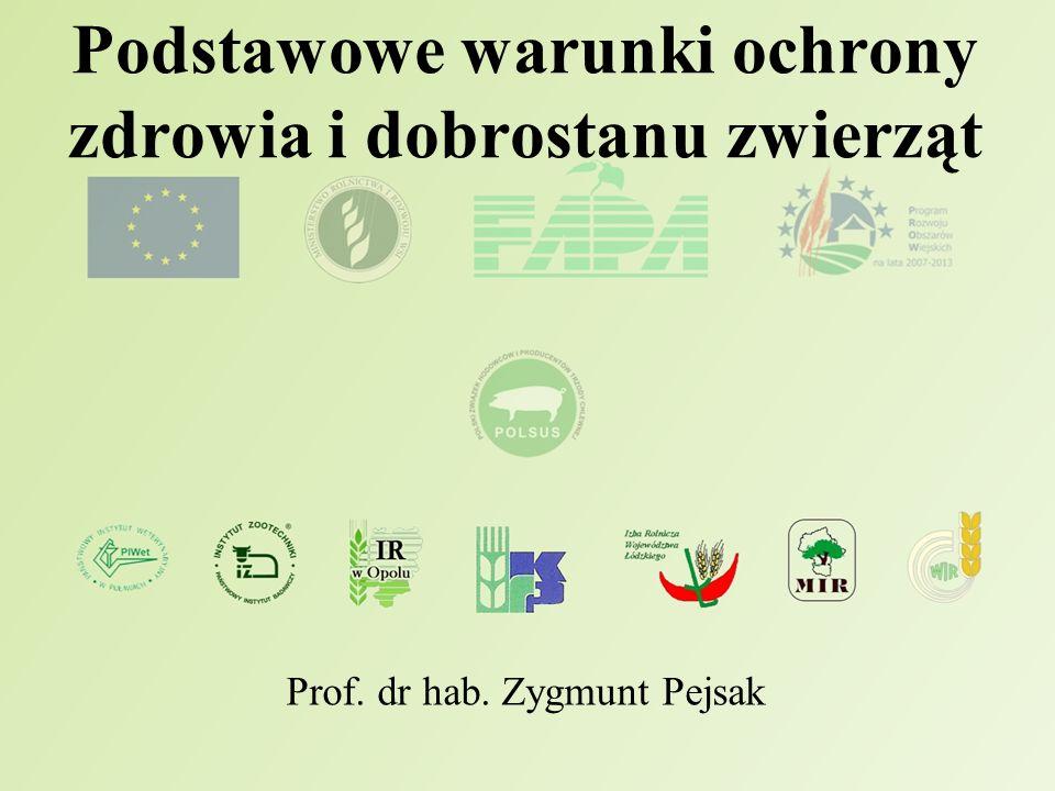 Podstawowe warunki ochrony zdrowia i dobrostanu zwierząt Prof. dr hab. Zygmunt Pejsak