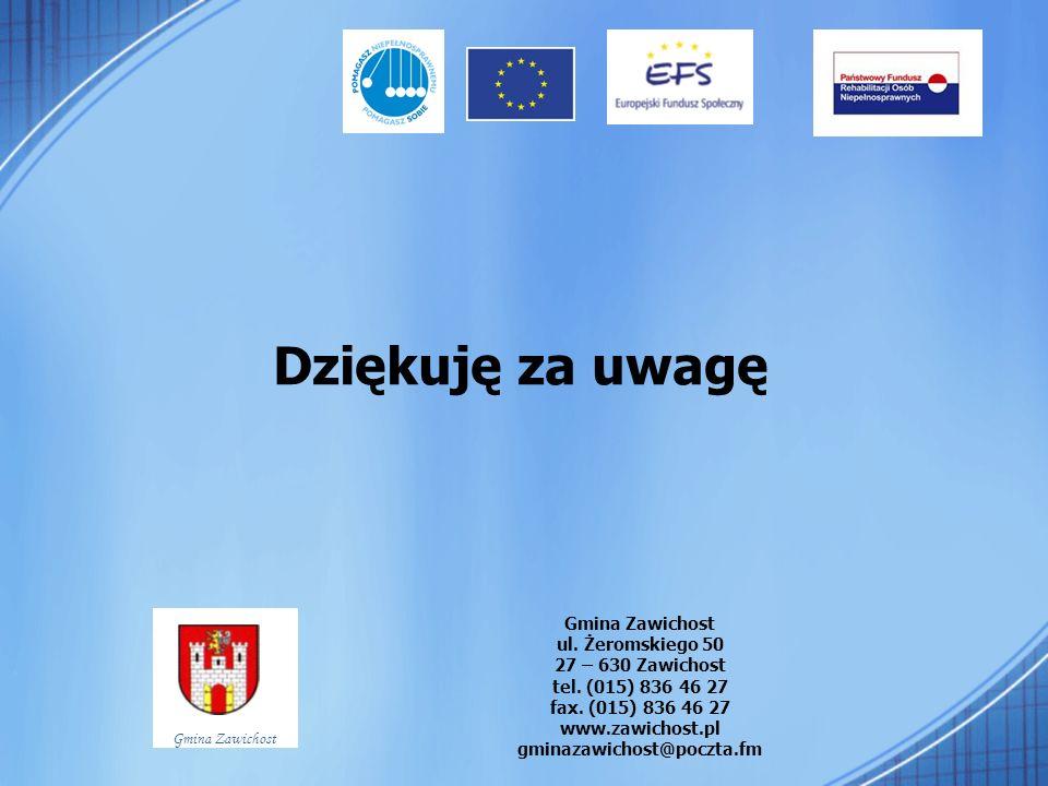 Dziękuję za uwagę Gmina Zawichost ul. Żeromskiego 50 27 – 630 Zawichost tel. (015) 836 46 27 fax. (015) 836 46 27 www.zawichost.pl gminazawichost@pocz
