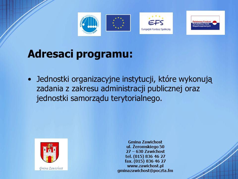 Adresaci programu: Jednostki organizacyjne instytucji, które wykonują zadania z zakresu administracji publicznej oraz jednostki samorządu terytorialne