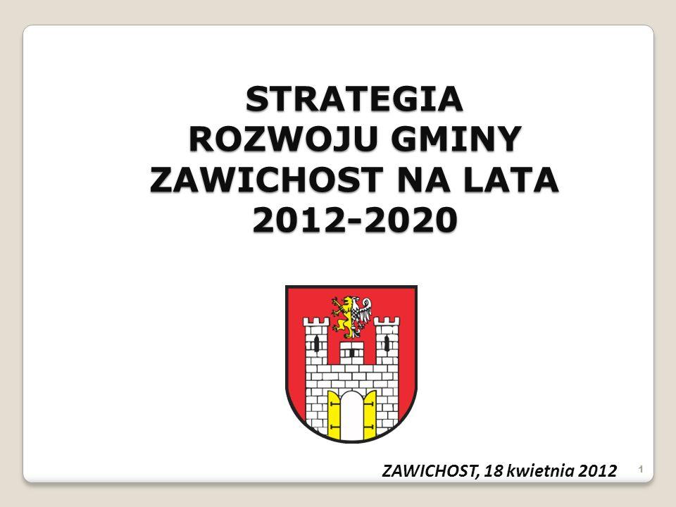 STRATEGIA ROZWOJU GMINY ZAWICHOST NA LATA 2012-2020 ZAWICHOST, 18 kwietnia 2012 1