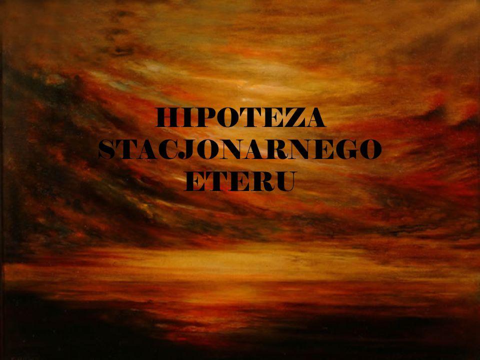 HIPOTEZA STACJONARNEGO ETERU