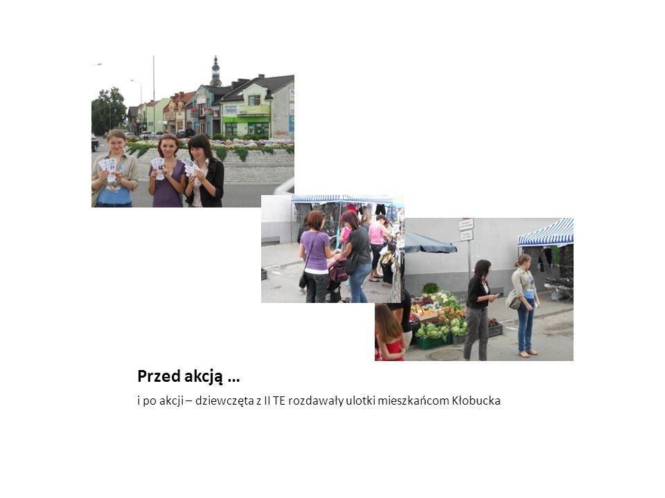 Przed akcją … i po akcji – dziewczęta z II TE rozdawały ulotki mieszkańcom Kłobucka