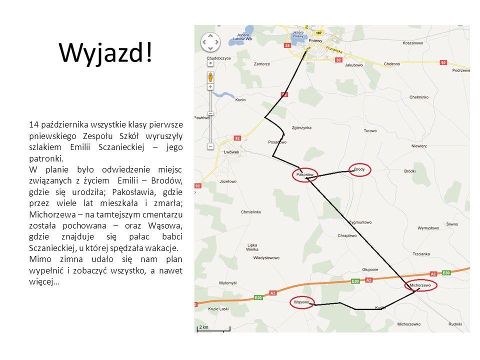 Wyjazd! 14 października wszystkie klasy pierwsze pniewskiego Zespołu Szkół wyruszyły szlakiem Emilii Sczanieckiej – jego patronki. W planie było odwie