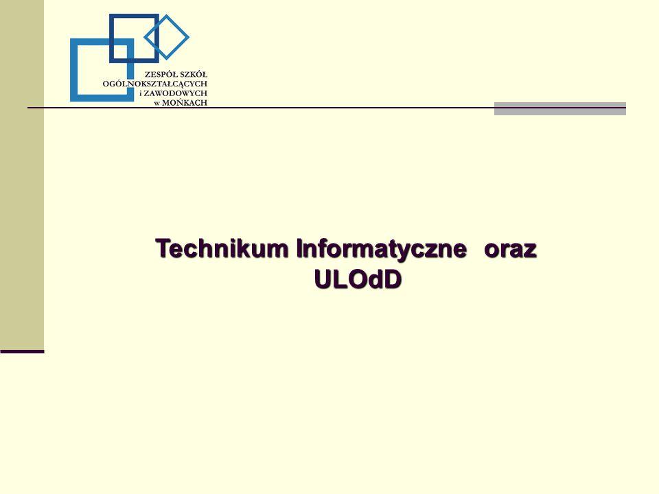 Technikum Informatyczne oraz ULOdD