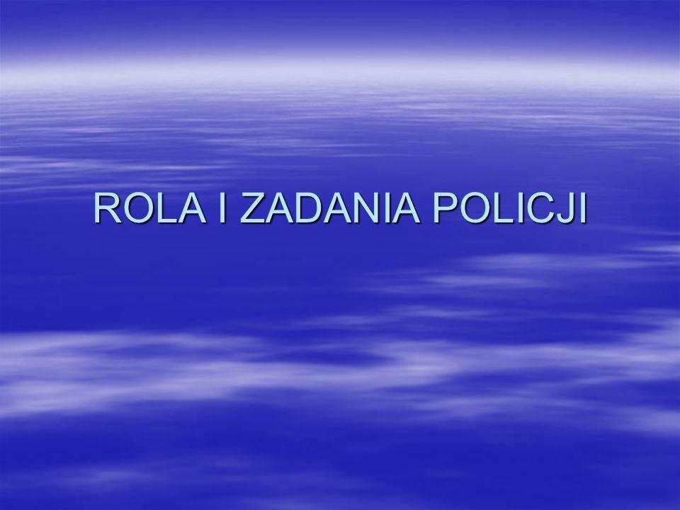 Policja to umundurowana i uzbrojona formacja służąca społeczeństwu i przeznaczona do ochrony bezpieczeństwa ludzi oraz do utrzymywania bezpieczeństwa i porządku publicznego.
