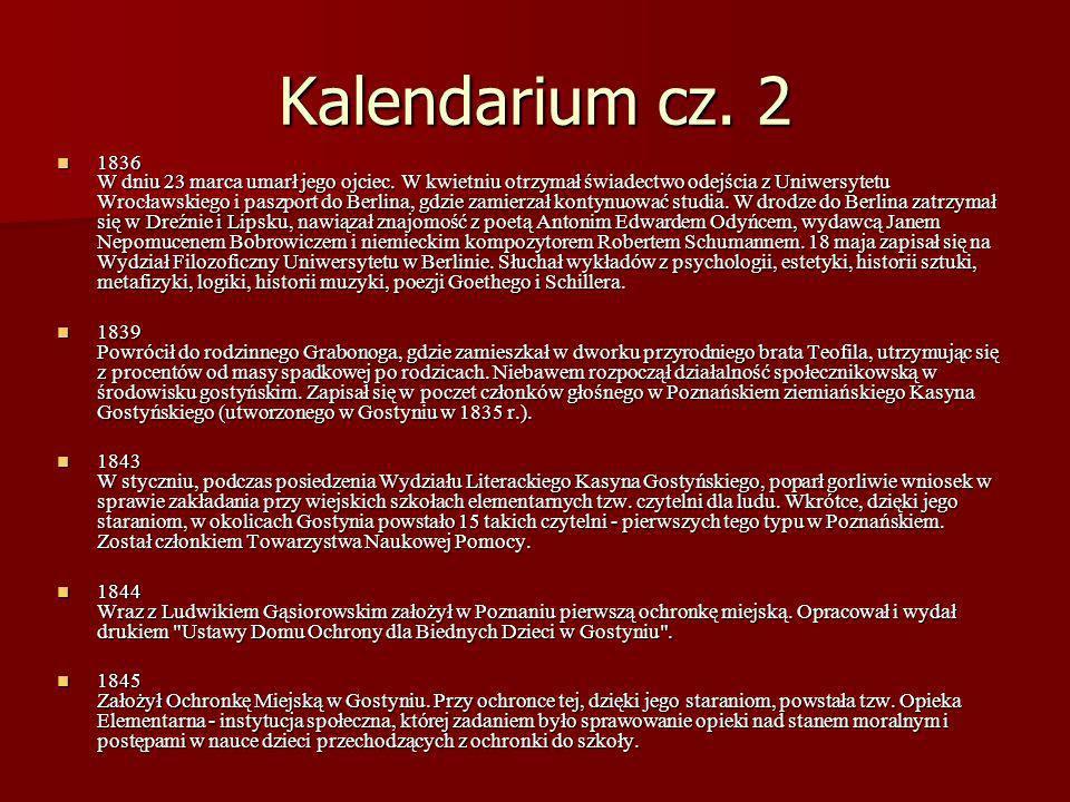 Kalendarium cz. 2 1836 W dniu 23 marca umarł jego ojciec. W kwietniu otrzymał świadectwo odejścia z Uniwersytetu Wrocławskiego i paszport do Berlina,