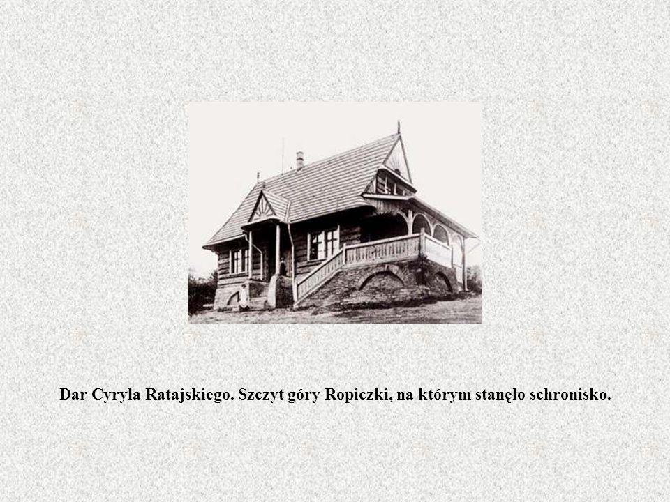 Dar Cyryla Ratajskiego. Szczyt góry Ropiczki, na którym stanęło schronisko.