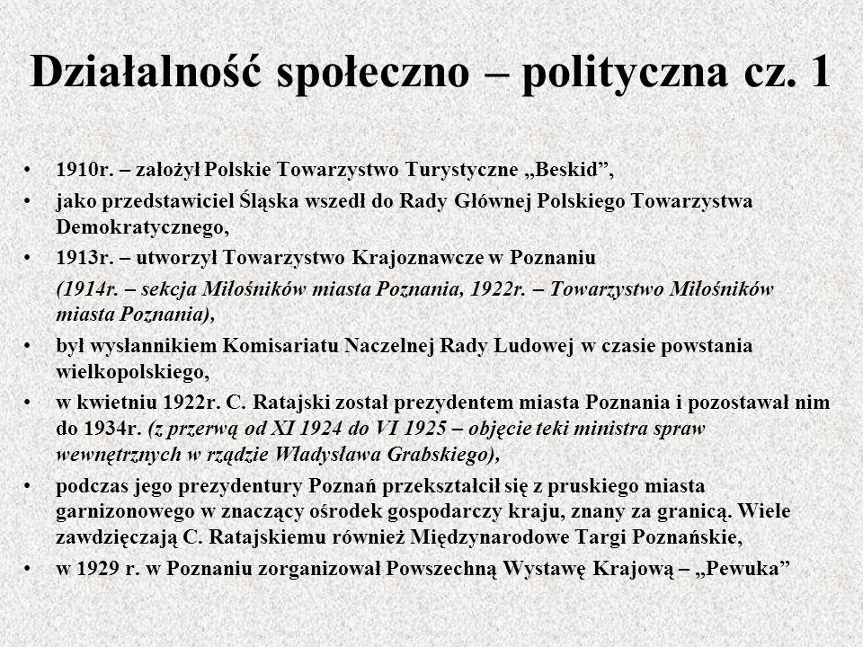 Działalność społeczno – polityczna cz. 1 1910r. – założył Polskie Towarzystwo Turystyczne Beskid, jako przedstawiciel Śląska wszedł do Rady Głównej Po