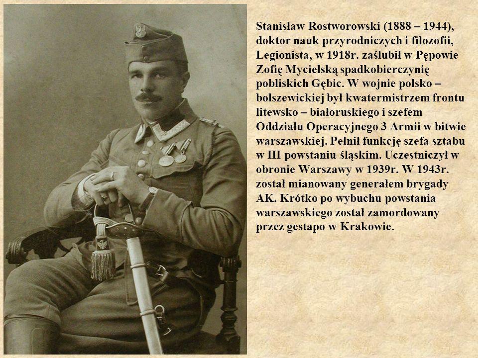 Stanisław Rostworowski (1888 – 1944), doktor nauk przyrodniczych i filozofii, Legionista, w 1918r. zaślubił w Pępowie Zofię Mycielską spadkobierczynię