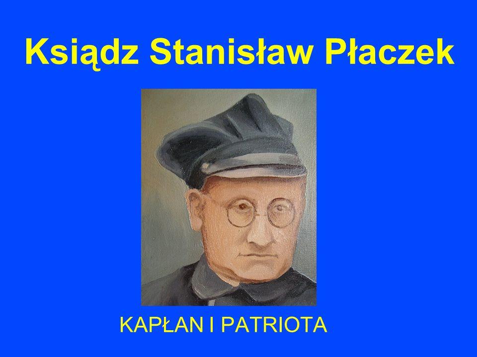 Ksiądz Stanisław Płaczek KAPŁAN I PATRIOTA