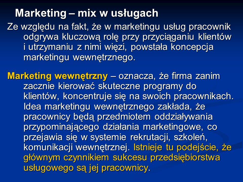 W przypadku usług należy zwrócić uwagę na następujące elementy marketingu-mix: 1.