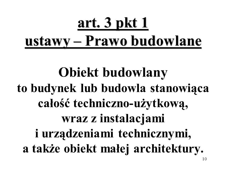 10 art.3 pkt 1 ustawy – Prawo budowlane art.