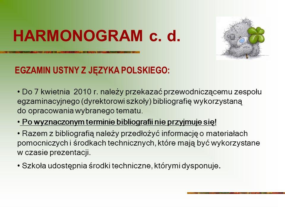 HARMONOGRAM c.d. EGZAMIN USTNY Z JĘZYKA POLSKIEGO: Do 7 kwietnia 2010 r.